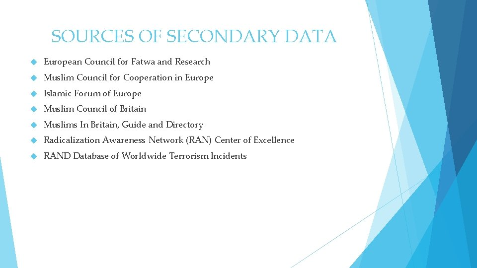 SOURCES OF SECONDARY DATA European Council for Fatwa and Research Muslim Council for Cooperation