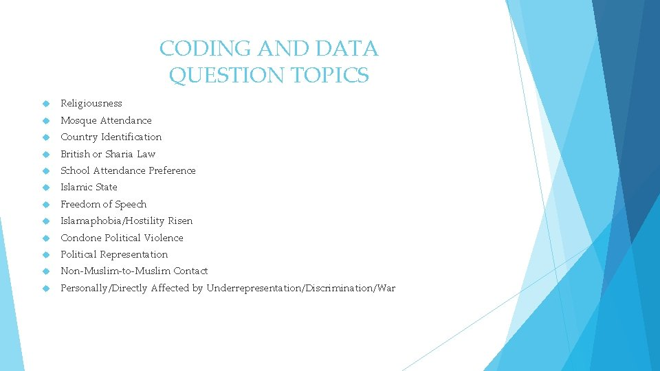 CODING AND DATA QUESTION TOPICS Religiousness Mosque Attendance Country Identification British or Sharia Law