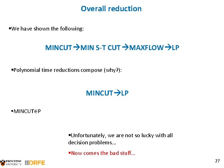 Overall reduction §We have shown the following: MINCUT MIN S-T CUT MAXFLOW LP §Polynomial