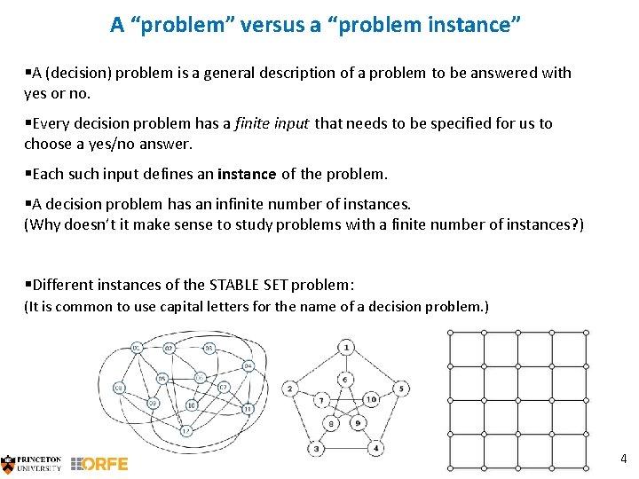 """A """"problem"""" versus a """"problem instance"""" §A (decision) problem is a general description of"""
