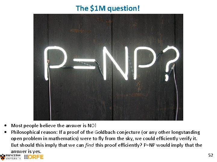 The $1 M question! • Most people believe the answer is NO! • Philosophical