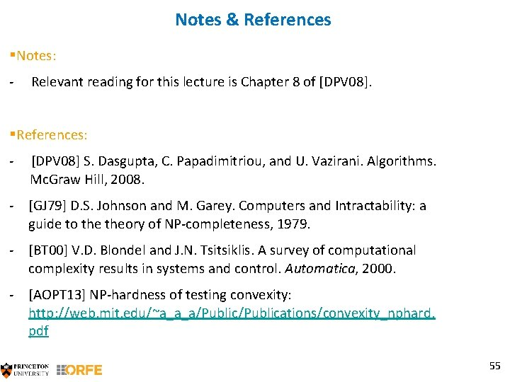 Notes & References §Notes: - Relevant reading for this lecture is Chapter 8 of