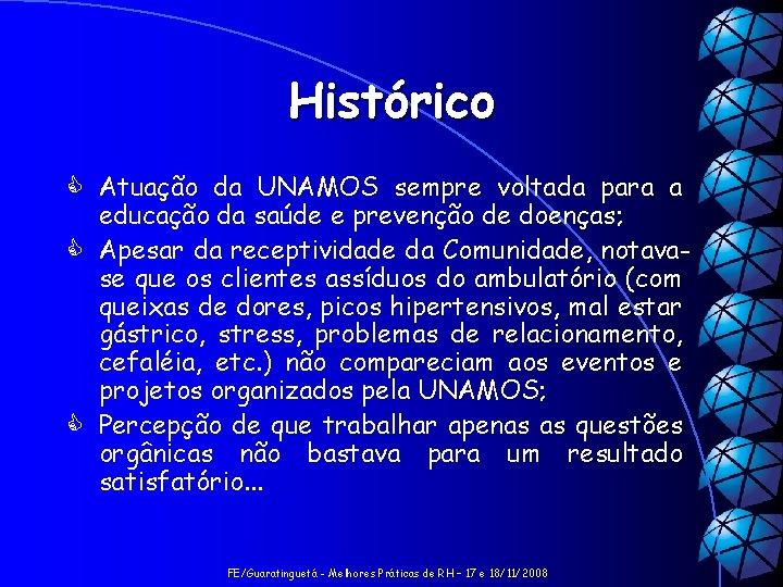Histórico C Atuação da UNAMOS sempre voltada para a educação da saúde e prevenção