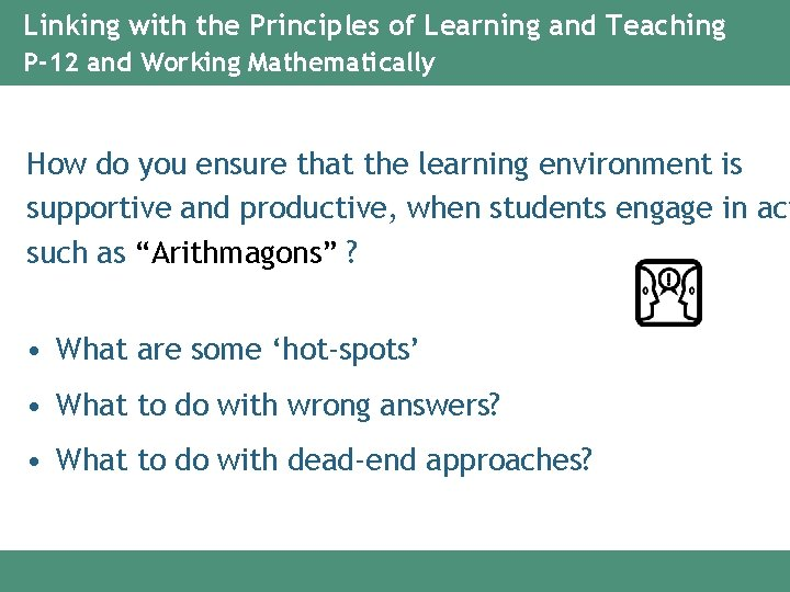 Linking with the Principles of Learning and Teaching P-12 and Working Mathematically How do