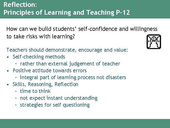 Reflection: Principles of Learning and Teaching P-12 How can we build students' self-confidence and