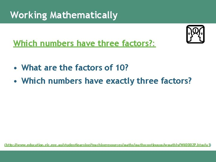 Working Mathematically Which numbers have three factors? : • What are the factors of