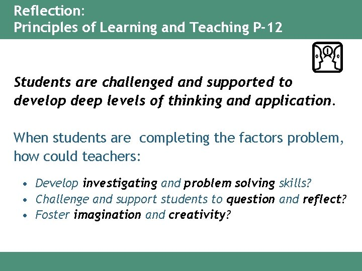 Reflection: Principles of Learning and Teaching P-12 Students are challenged and supported to develop