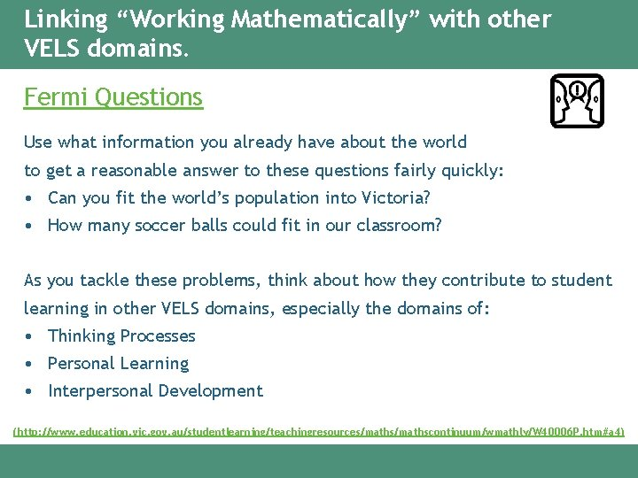"""Linking """"Working Mathematically"""" with other VELS domains. Fermi Questions Use what information you already"""
