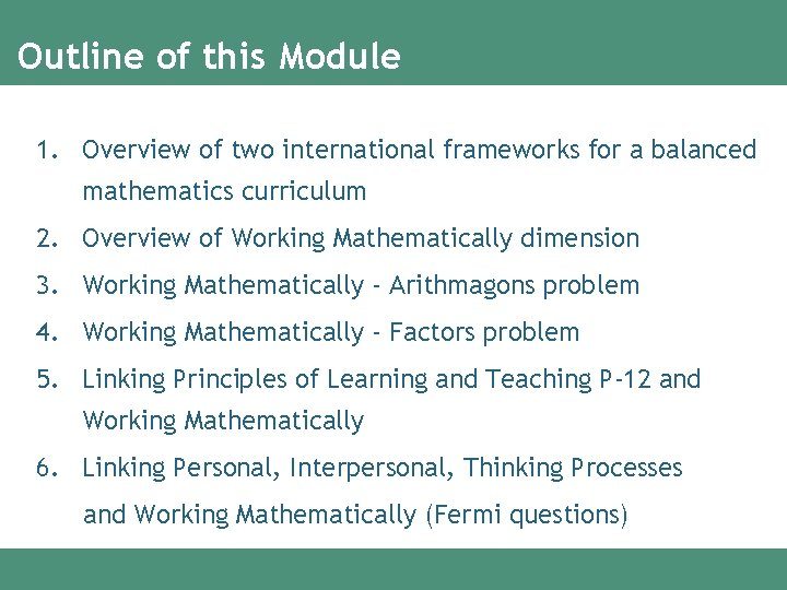Outline of this Module 1. Overview of two international frameworks for a balanced mathematics