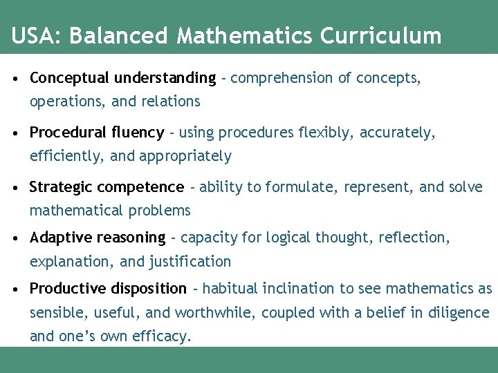 USA: Balanced Mathematics Curriculum • Conceptual understanding - comprehension of concepts, operations, and relations