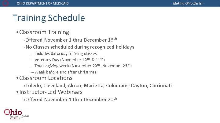 OHIO DEPARTMENT OF MEDICAID Training Schedule • Classroom Training » Offered November 1 thru