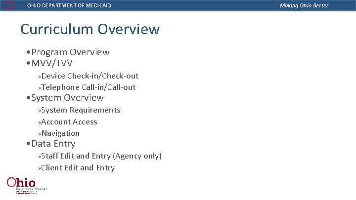 OHIO DEPARTMENT OF MEDICAID Curriculum Overview • Program Overview • MVV/TVV » Device Check-in/Check-out