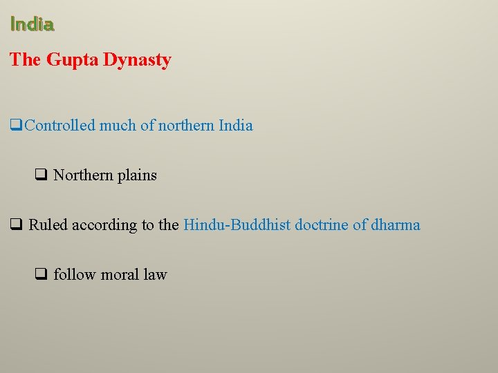 India The Gupta Dynasty q. Controlled much of northern India q Northern plains q
