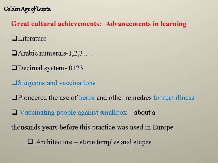 Golden Age of Gupta Great cultural achievements: Advancements in learning q. Literature q. Arabic