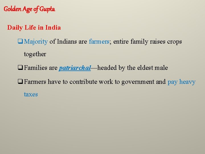 Golden Age of Gupta Daily Life in India q. Majority of Indians are farmers;