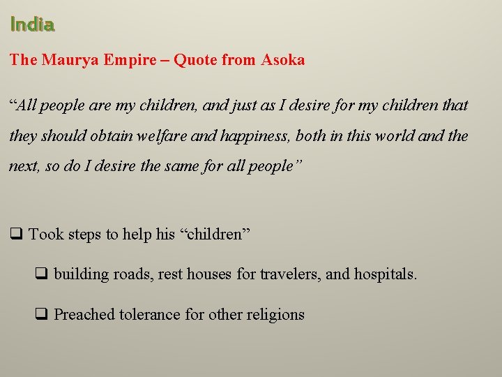 """India The Maurya Empire – Quote from Asoka """"All people are my children, and"""