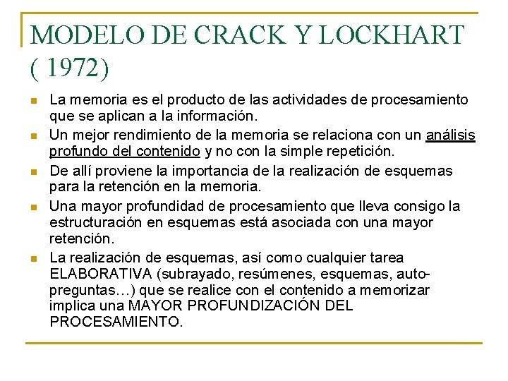 MODELO DE CRACK Y LOCKHART ( 1972) n n n La memoria es el