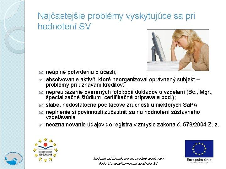 Najčastejšie problémy vyskytujúce sa pri hodnotení SV neúplné potvrdenia o účasti; absolvovanie aktivít, ktoré