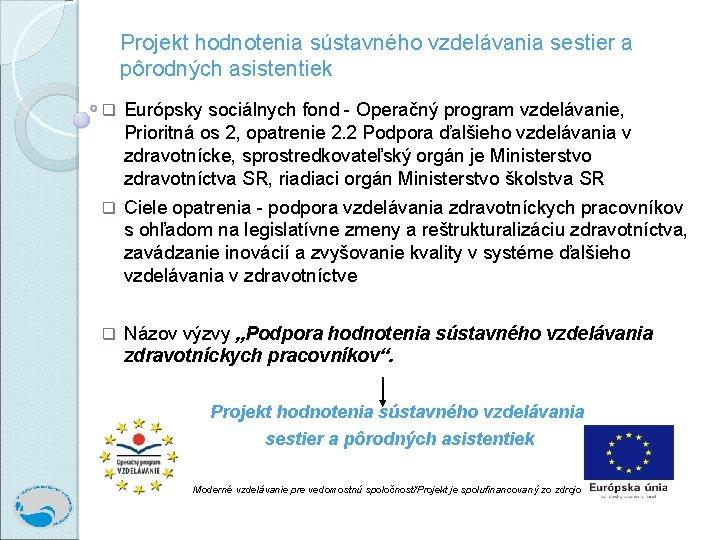 Projekt hodnotenia sústavného vzdelávania sestier a pôrodných asistentiek q Európsky sociálnych fond - Operačný