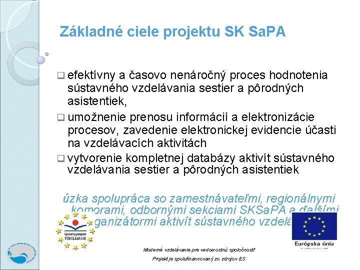 Základné ciele projektu SK Sa. PA q efektívny a časovo nenáročný proces hodnotenia sústavného