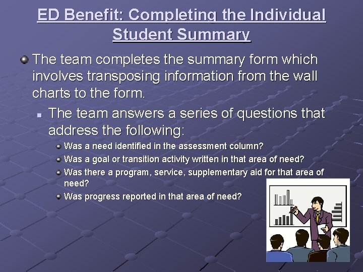 ED Benefit: Completing the Individual Student Summary The team completes the summary form which