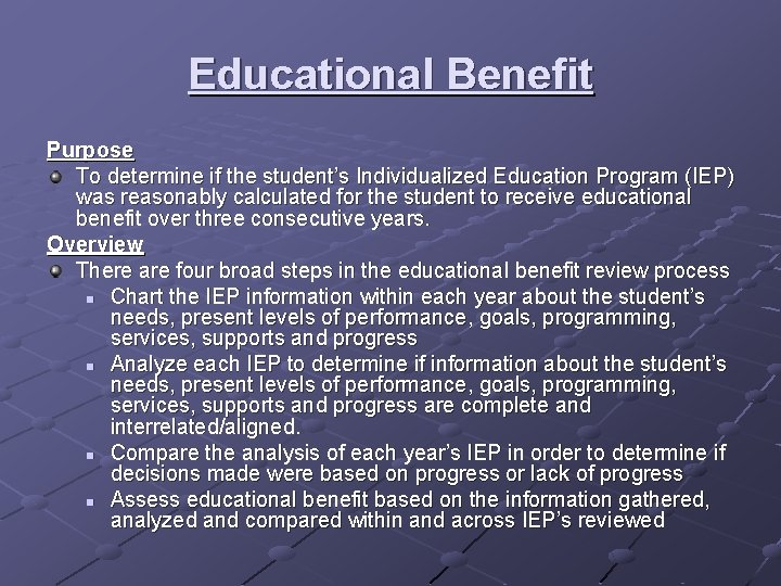 Educational Benefit Purpose To determine if the student's Individualized Education Program (IEP) was reasonably