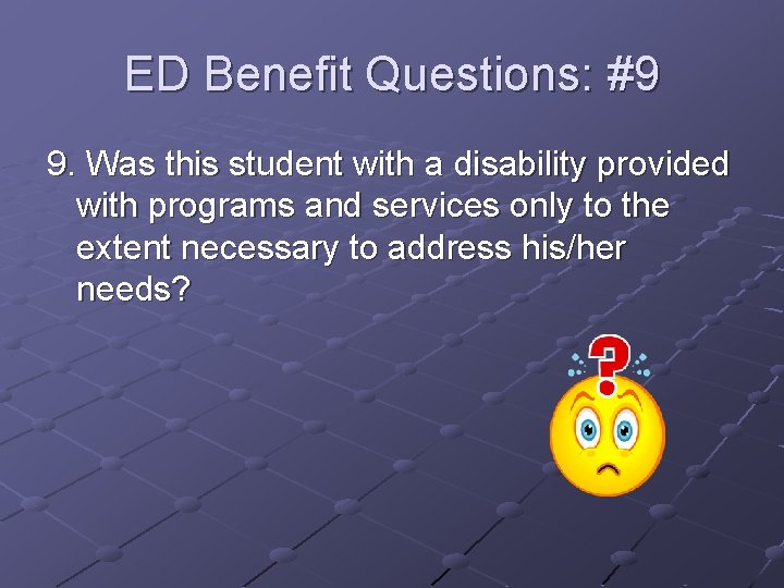 ED Benefit Questions: #9 9. Was this student with a disability provided with programs