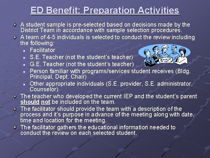 ED Benefit: Preparation Activities A student sample is pre-selected based on decisions made by