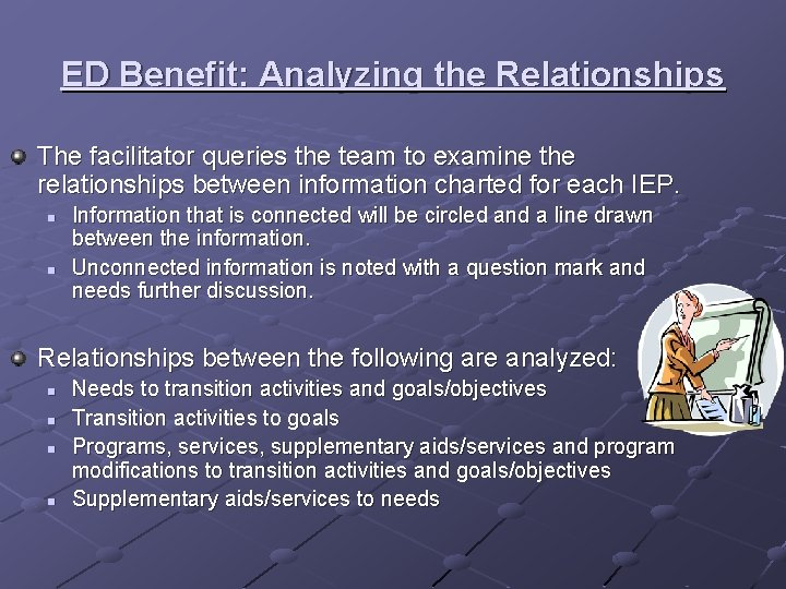 ED Benefit: Analyzing the Relationships The facilitator queries the team to examine the relationships