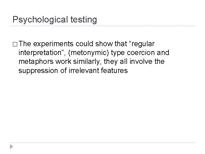 """Psychological testing � The experiments could show that """"regular interpretation"""", (metonymic) type coercion and"""