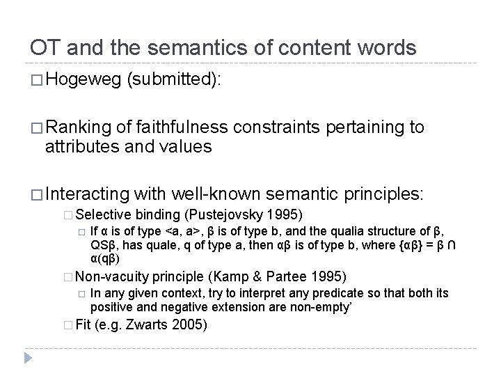 OT and the semantics of content words � Hogeweg (submitted): � Ranking of faithfulness