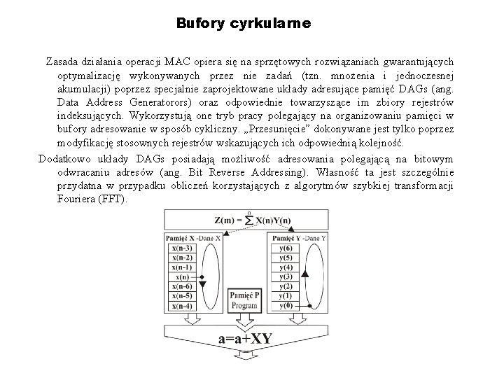 Bufory cyrkularne Zasada działania operacji MAC opiera się na sprzętowych rozwiązaniach gwarantujących optymalizację wykonywanych