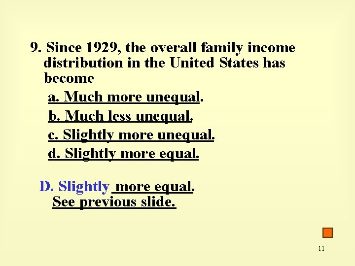 9. Since 1929, the overall family income distribution in the United States has become