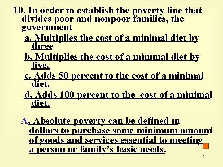 10. In order to establish the poverty line that divides poor and nonpoor families,