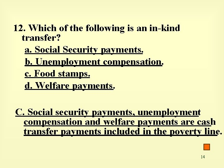 12. Which of the following is an in-kind transfer? a. Social Security payments. b.