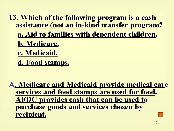 13. Which of the following program is a cash assistance (not an in-kind transfer