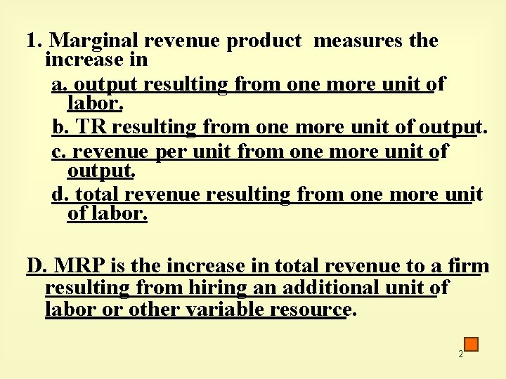 1. Marginal revenue product measures the increase in a. output resulting from one more