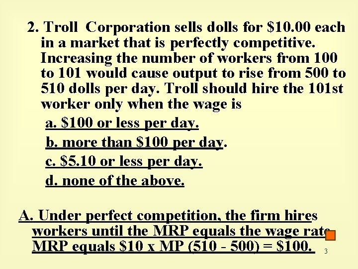 2. Troll Corporation sells dolls for $10. 00 each in a market that is