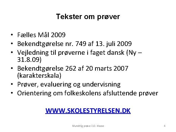 Tekster om prøver • Fælles Mål 2009 • Bekendtgørelse nr. 749 af 13. juli