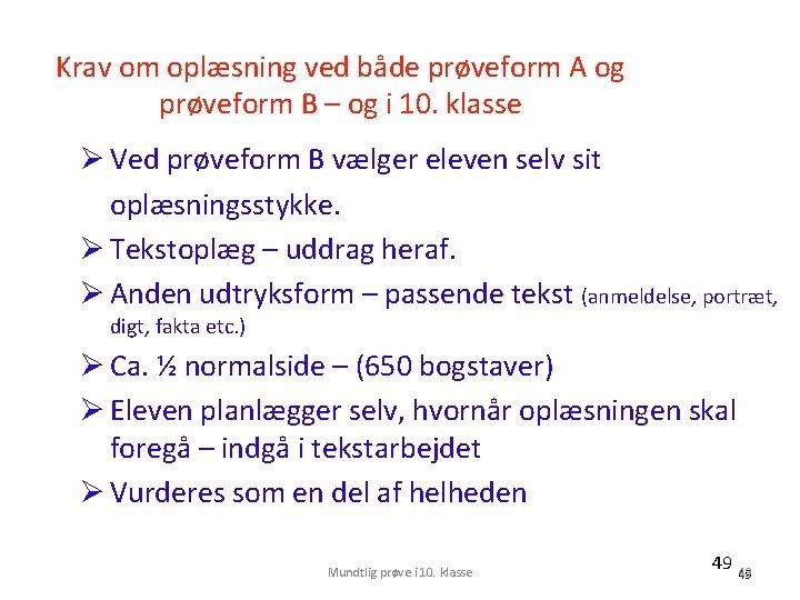 Krav om oplæsning ved både prøveform A og prøveform B – og i 10.