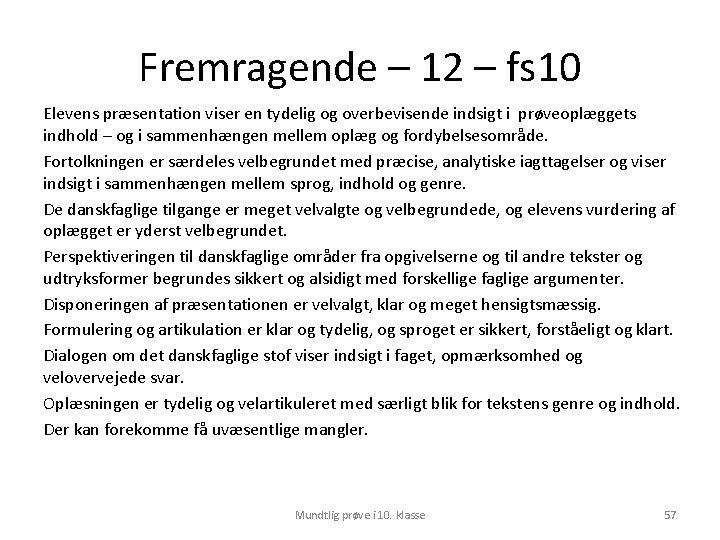 Fremragende – 12 – fs 10 Elevens præsentation viser en tydelig og overbevisende indsigt