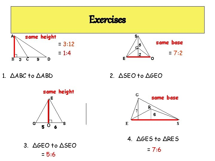 Exercises same height A B 3 C 9 D S = 3: 12 =