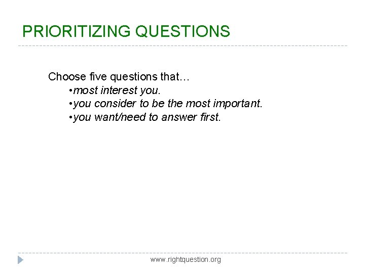 PRIORITIZING QUESTIONS Choose five questions that… • most interest you. • you consider to