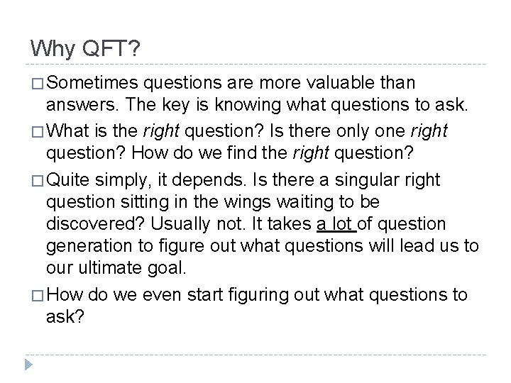 Why QFT? � Sometimes questions are more valuable than answers. The key is knowing