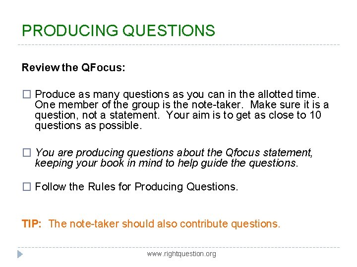 PRODUCING QUESTIONS Review the QFocus: � Produce as many questions as you can in