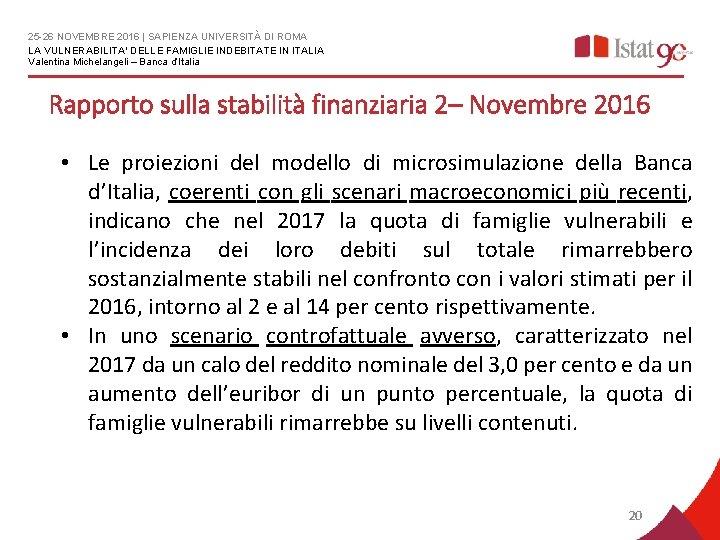 25 -26 NOVEMBRE 2016   SAPIENZA UNIVERSITÀ DI ROMA LA VULNERABILITA' DELLE FAMIGLIE INDEBITATE