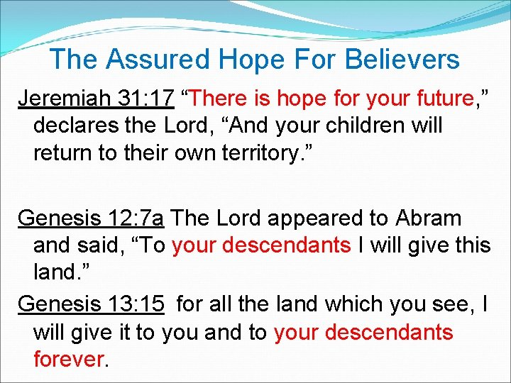 """The Assured Hope For Believers Jeremiah 31: 17 """"There is hope for your"""