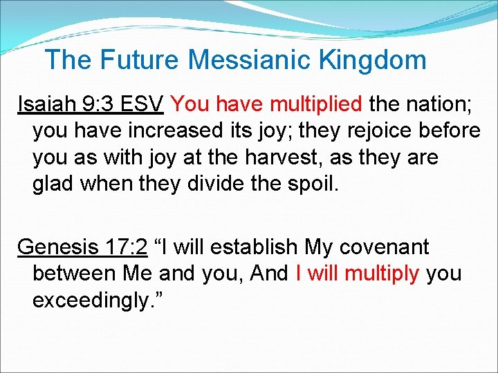 The Future Messianic Kingdom Isaiah 9: 3 ESV You have multiplied the nation;