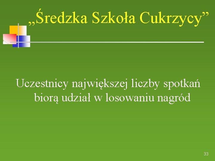 """""""Średzka Szkoła Cukrzycy"""" Uczestnicy największej liczby spotkań biorą udział w losowaniu nagród 33"""
