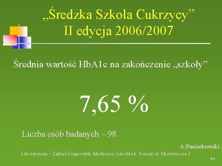 """""""Średzka Szkoła Cukrzycy"""" II edycja 2006/2007 Średnia wartość Hb. A 1 c na zakończenie"""